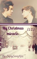 My Christmas miracle. [LS] ✔ by EnjoyEveryKiss