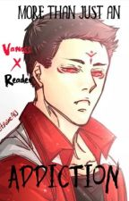 More than just an Addiction «Vanoss X Reader» by Clawdeenh1gh