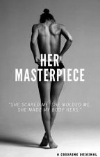 Her Masterpiece (Lesbian Stories) {Slow Updates} by TheRealCoxxaine
