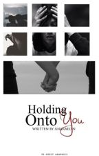 Holding onto you ( Tyler Joseph fanfic ) by AnaRaylyn