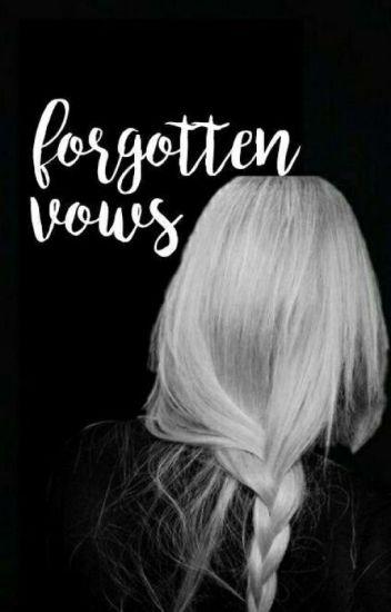 Forgotten Vows | h.p.