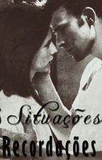 Pequenas Situações...Grandes Recordações by JssicaOliveira071