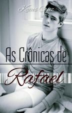 AS CRÔNICAS DE RAFAEL® by KaiusCruz