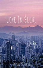 Love In Seoul by IrinaDure