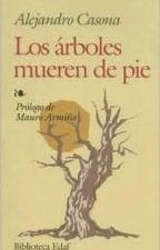 Los Árboles Mueren De Pie by Ayeejc