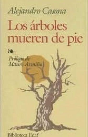 Los Árboles Mueren De Pie
