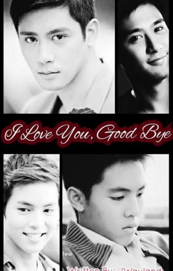 I Love You Goodbye (BoyxBoy)