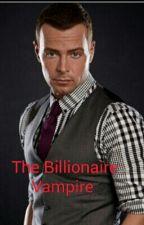 The Billionaire Vampire by ReannahRinchich
