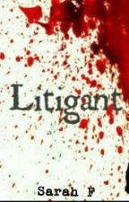 Litigant (Very Slow Updates) by wantedaroundtheworld