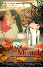 This Is a Miracle [CHANYEOL EXO] by yyhwa_