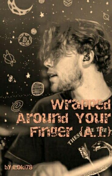 Wrapped Around Your Finger {A.I.}[Befejezett]