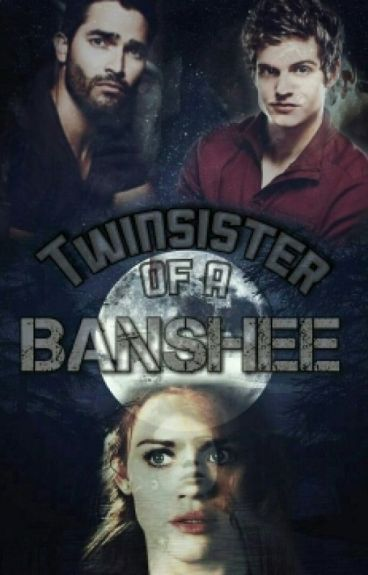 Twinsister of a Banshee [Isaac Lahey|Derek Hale FF]