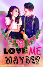 Love Me Maybe (KathNiel FanFic) by msunknownimous