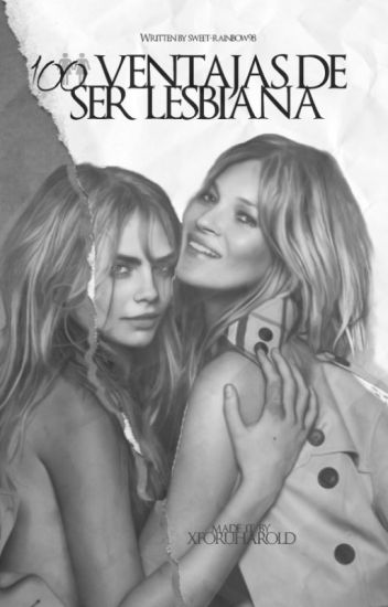 100 Ventajas de ser lesbiana. (×Editando×)