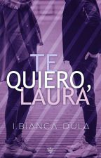 Te Quiero, Laura © by Dream_is_to_Live