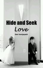 Hide and Seek Love by DeviIsmijayanti