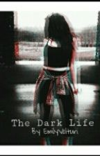 The dark life by EmilyVolturi