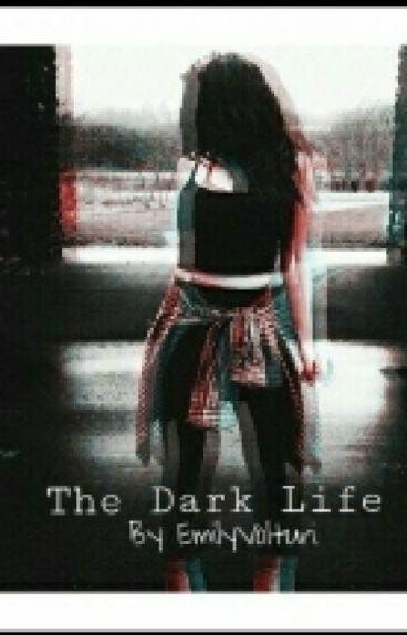 The dark life