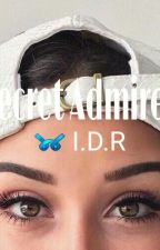 Secret Admirer ➿ I.D.R by Sweet-Chocoreto