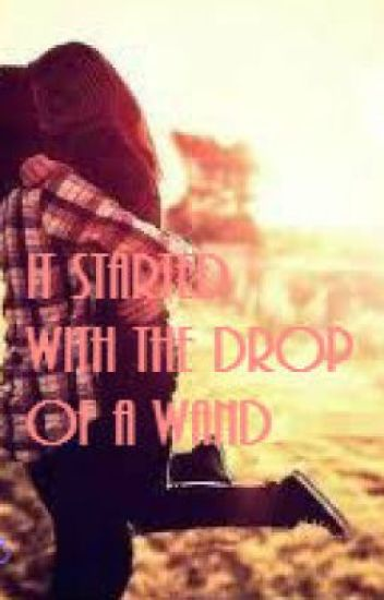 It Started With the Drop of a Wand (A Fred Weasley Love Story)