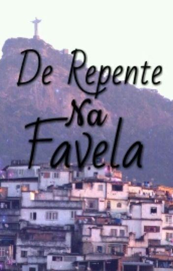 De Repente na Favela