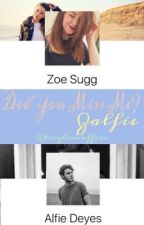 Did You Miss Me? [Zalfie] by troylermuffins