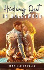 Hiding Out in Hollywood (Celebrity Romance) by JenniferFarwell
