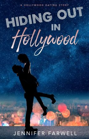Hiding Out in Hollywood (Celebrity Romance) by JenniferFarwell