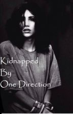 Kidnapped by One Direction by femkealoserij