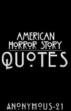 American Horror Story - Quotes by Anonymous-21