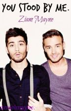 You stood by me. || Ziam Mayne. by azraelmayne
