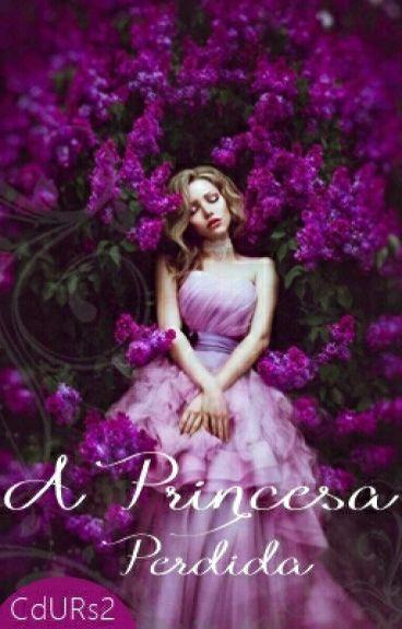A Princesa Perdida #Wattys2016(Completo)