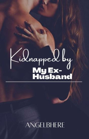 Kidnapped by my Ex-Husband