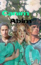 Canım Abim  by BeyzaKansu