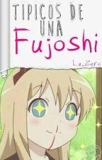 Típicos de una Fujoshi. by La_Zero_