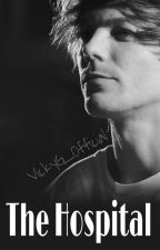 The Hospital // L. Tomlinson Fanfiction by VickyG_Official