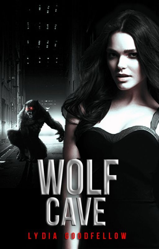 The Wolf Cave [Silver Blood Series #1]  by Lydia161290