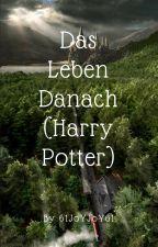Das Leben Danach (Harry Potter Fanfiction/nach Der Schlacht) by joujou1702