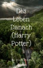 Das Leben Danach (Harry Potter Fanfiction/nach Der Schlacht) by 61JoYJoY61