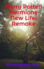 Harry Potter| Hermione New Life| Remake by xXHermionexGrangerXx