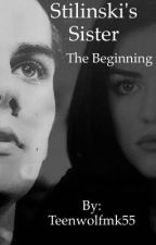 Stilinski's Little Sister: The Beginning by Teenwolfmk55