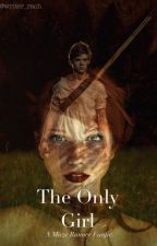 The Only Girl (A Maze Runner Fanfic) by writer_rach