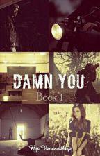 Damn You (Z.M.) by Vanesadkup