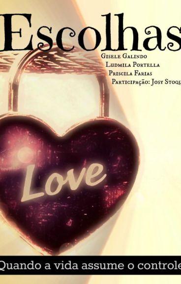 Escolhas, de Gisele Galindo, Ludmila Portella e Priscila Farias. by GiseleGalindo