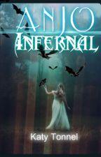 Amaldiçoada - Anjo infernal - Livro 1 by KatyTonnel