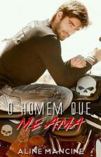O Homem Que Me Ama by AlineMancine