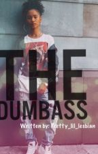 The Dumbass (studxfem) by pretty_lil_lesbian