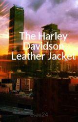 The Harley Davidson Leather Jacket by esau24