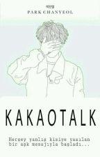 Kakaotalk || Park Chanyeol *Düzenleniyor* by ChanyeolDelisii