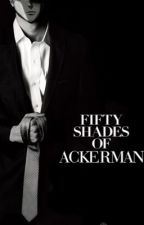 Fifty Shades of Ackerman by jasminekeeling